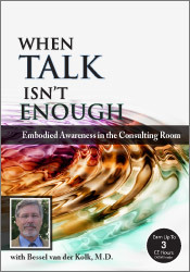 Image ofPsychotherapy Networker Symposium: When Talk Isn't Enough: Embodied Aw