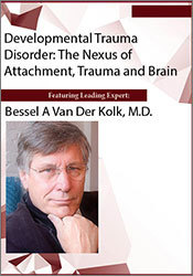 Image of Developmental Trauma Disorder: The Nexus of Attachment, Trauma and Bra