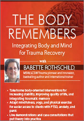 Image ofThe Body Remembers: Integrating Body and Mind for Trauma Recovery