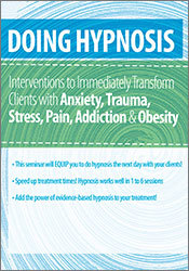 Image of Doing Hypnosis: Interventions to Immediately Transform Clients with An