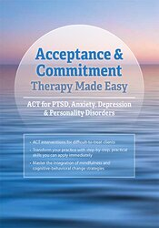 Image of ACT Made Easy: Acceptance and Commitment Therapy for Depression, Anxie