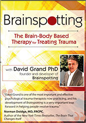 Image ofBrainspotting with David Grand, Ph.D.: The Brain-Body Based Therapy fo