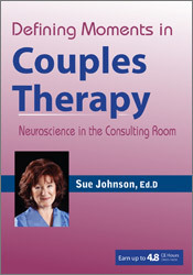 Image of Defining Moments in Couples Therapy: Neuroscience in the Consulting Ro