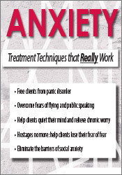 Image of Anxiety: Treatment Techniques that Really Work