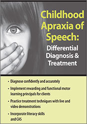 Image ofChildhood Apraxia of Speech: Differential Diagnosis & Treatment