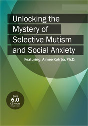Image ofUnlocking the Mystery of Selective Mutism and Social Anxiety