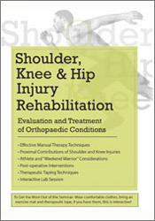 Image of Shoulder, Knee, and Hip Injury Rehabilitation: Evaluation and Treatmen