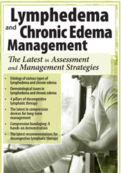 Image ofLymphedema & Chronic Edema Management: The Latest in Assessment & Mana