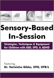 Image of Sensory-Based In-Session: Strategies, Techniques & Equipment for Child