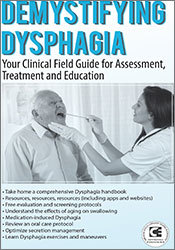 Image ofDemystifying Dysphagia: Your Clinical Field Guide for Assessment, Trea