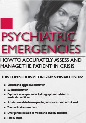 Image of Psychiatric Emergencies: How to Accurately Assess and Manage the Patie