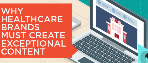 Why Healthcare Brands Must Create Exceptional Content ...