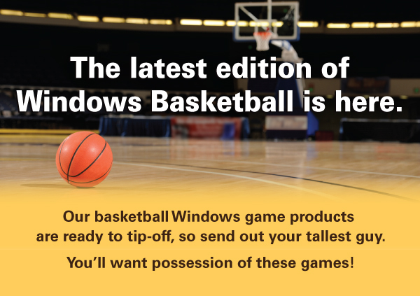 The latest edition of Windows Basketball is here.