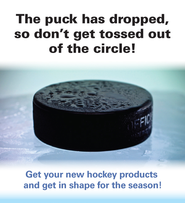 Get your new hockey products and get in shape for the season!