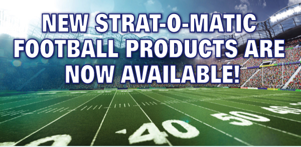 NEW STRAT-O-MATICFOOTBALL PRODUCTS ARE NOW AVAILABLE!