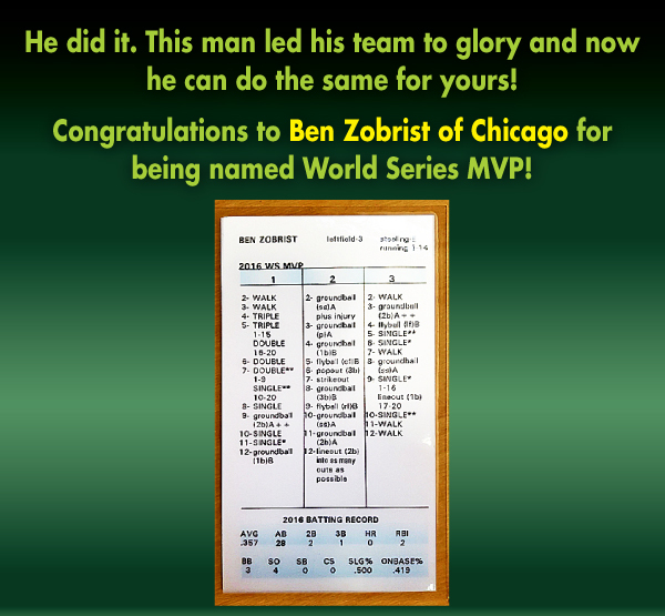 He did it. This man led his team to glory and now he can do the same for yours! Congratulations to Ben Zobrist of Chicago for being named World Series MVP!