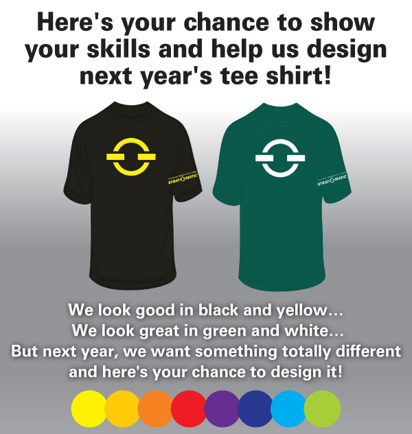 Here's your chance to showyour skills and help us designnext year's tee shirt!