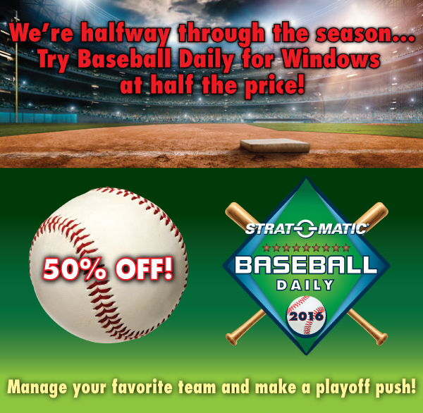 We're halfway through the season… Try Baseball Daily for Windows at half the price!