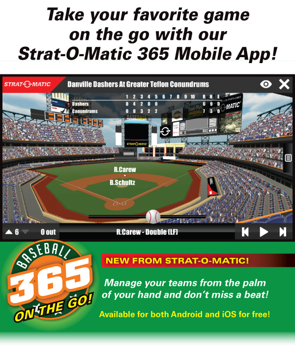 Take your favorite game on the go with our Strat-O-Matic 365 Mobile App!