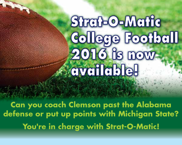 Strat-O-MaticCollege Football 2016 is now available!!