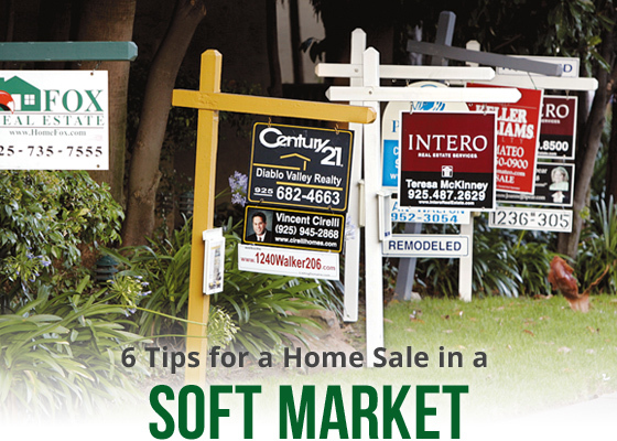 6 tips for a home sale in a soft market