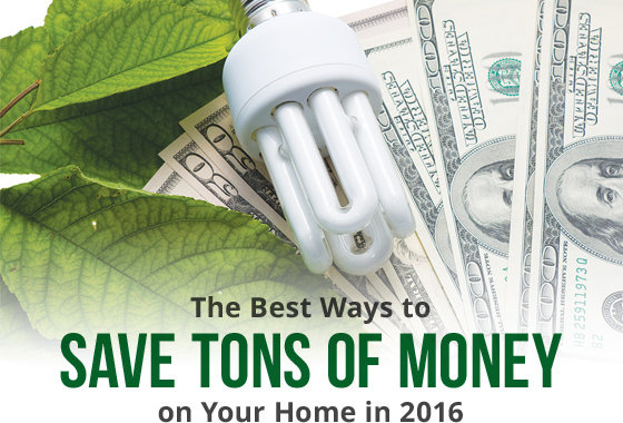 the best ways to save tons of money on your home in 2016