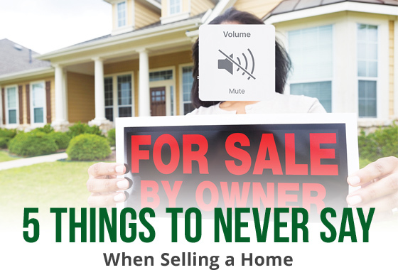 5 things to never say when selling a house