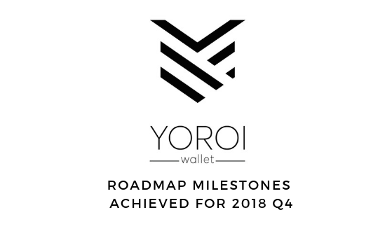 Yoroi Wallet: Roadmap Milestones Achieved for 2018 Q4
