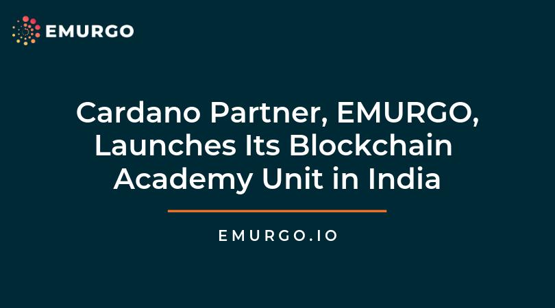 CardanoプロジェクトのEMURGOがインドにて、ブロックチェーン教育ビジネスをローンチします