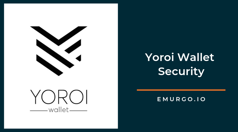 What makes Yoroi safe? A Deep Dive into its Security Features