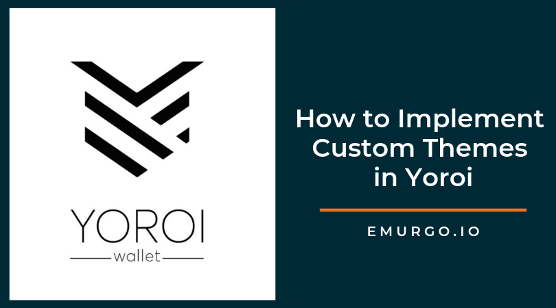 Tutorial: How to Implement Custom Themes in Yoroi