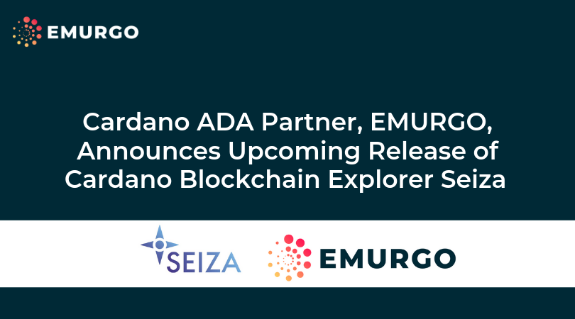 Cardano ADA Partner, EMURGO, Announces Upcoming Release of Cardano Blockchain Explorer Seiza at IOHK Summit
