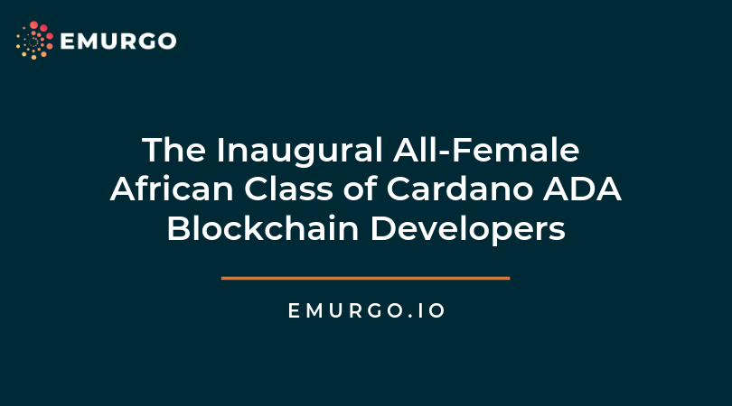 The Inaugural All-Female African Class of Cardano ADA Blockchain Developers