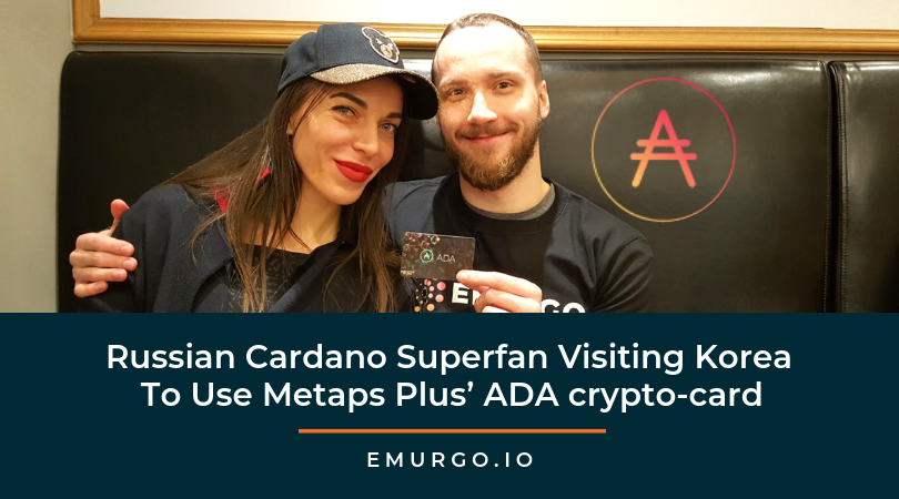 EMURGO welcomes Russian Cardano Superfan Visiting Korea To Use Metaps Plus' ADA crypto-card