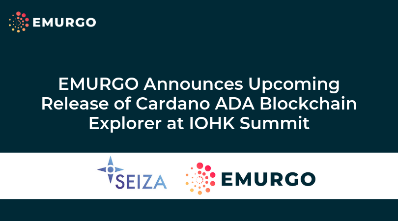 EMURGO Announces Upcoming Release of Cardano ADA Blockchain Explorer at IOHK Summit - More details below!