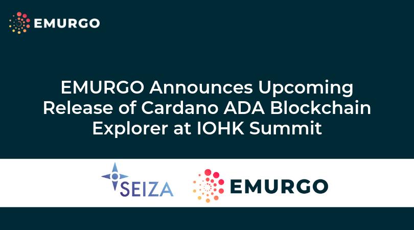 EMURGO開発によるCardano ADAブロックチェーンエクスプローラー『セイザ』のリリースがIOHKサミットで発表されました
