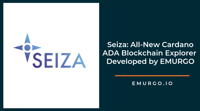 Seiza: All-New Cardano ADA Blockchain Explorer Developed by EMURGO