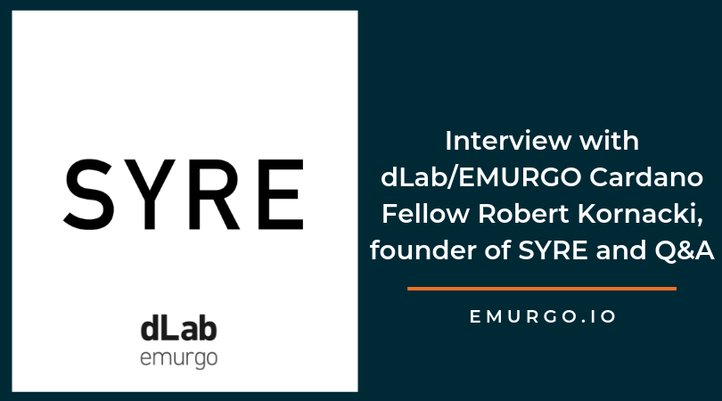 Deep Dive Interview + Q&A with Cardano Fellow Robert Kornacki, founder of SYRE