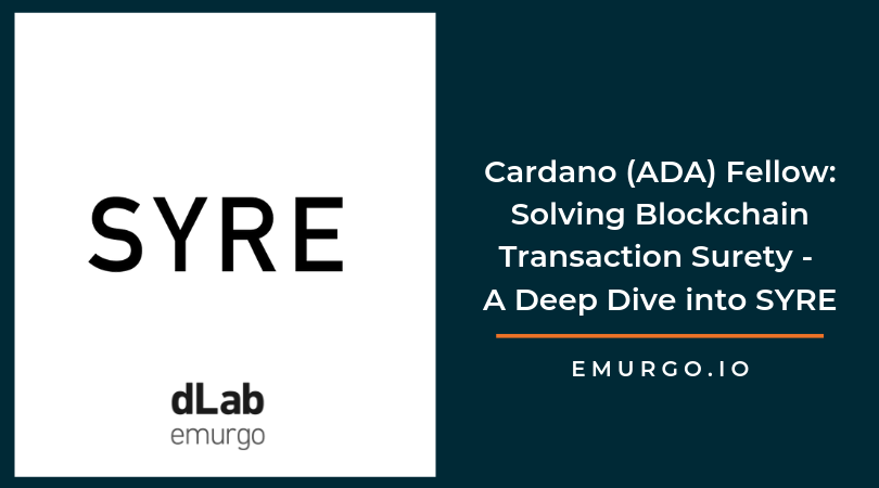 Cardano (ADA) Fellow: Solving Blockchain Transaction Surety - A Deep Dive into SYRE and Frequently Asked Questions