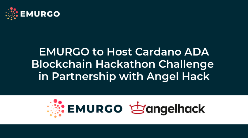 EMURGO to Host Cardano ADA Blockchain Hackathon Challenge in Partnership with Angel Hack! Exclusive Free Admission Offer Available!