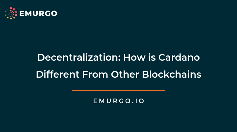 Decentralization: How is Cardano Different From Other Blockchains?