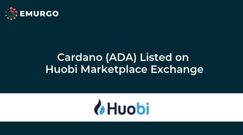 Cardano (ADA) がHuobi Marketplace Exchangeに上場しました