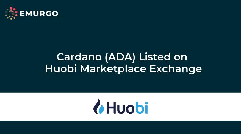 Cardano (ADA) がHuobi Marketplace Exchangeに上場しました