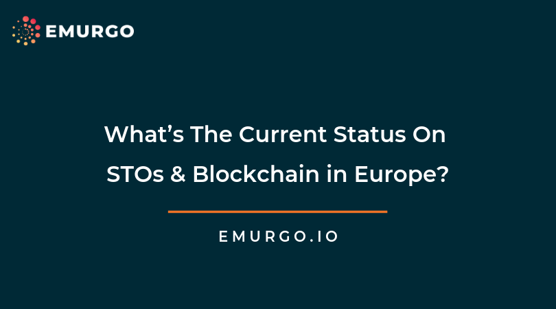 What's The Current Status On STOs & Blockchain in Europe?