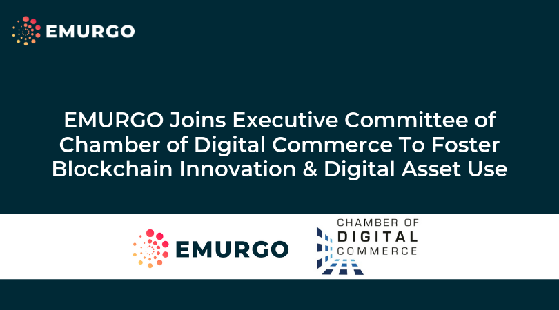 EMURGO Joins Executive Committee of Chamber of Digital Commerce To Foster Blockchain Innovation & Digital Asset Use