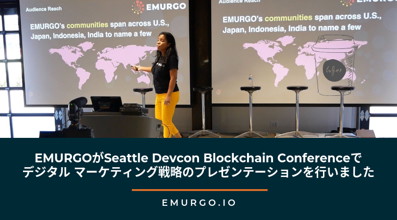 EMURGOのグローバル デジタルメディアマネージャー、Keisha DePazがSeattle Devcon Blockchain Conference 2019でデジタル マーケティング戦略のプレゼンテーションを行いました