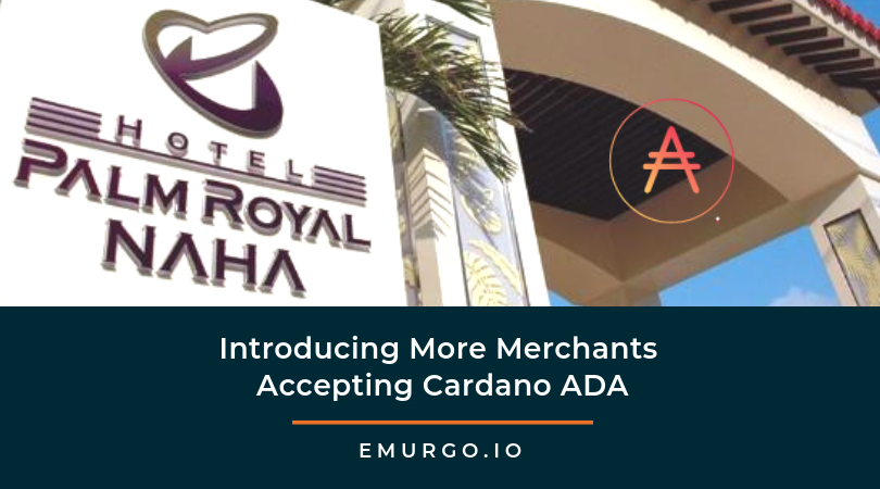 EMURGO: Introducing More Merchants Accepting Cardano ADA