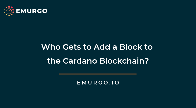 Who Gets to Add a Block to the Cardano Blockchain?