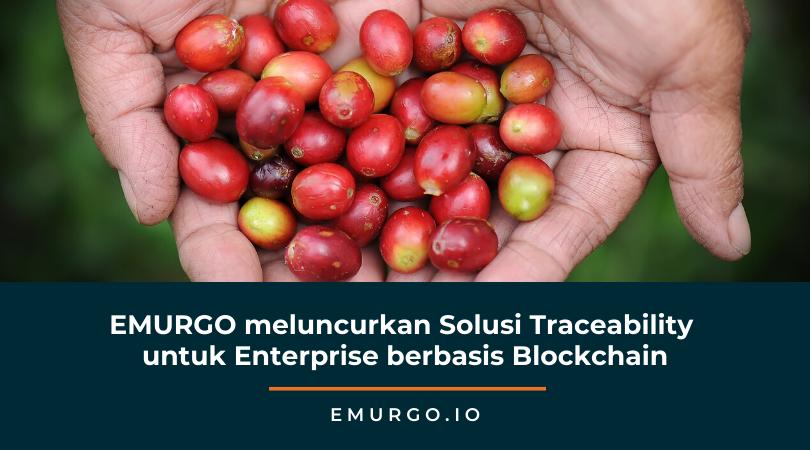 EMURGO meluncurkan Solusi Traceability untuk Enterprise berbasis Blockchain