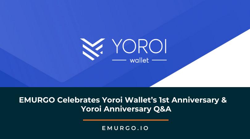 EMURGO Celebrates Yoroi Wallet's 1st Anniversary in October 2019 + Yoroi Anniversary Q&A